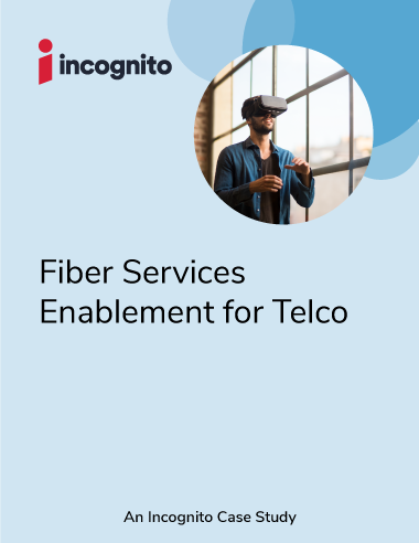 Incognito_Case Study_fiber-services-enablement-for-telco_cover