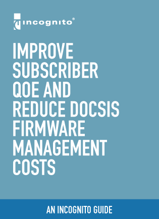 improve_subscriber_qoe_reduce_docsis_firmware_management_costs