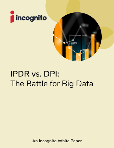 Incognito_White Paper_ipdr-vs-dpi-the-battle-for-big-data